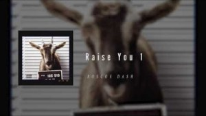 Roscoe Dash - Raise You One (Tory Lanez Diss)